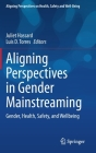 Aligning Perspectives in Gender Mainstreaming: Gender, Health, Safety, and Wellbeing (Aligning Perspectives on Health) Cover Image