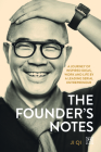 The Founder's Notes: A Journey of Inspired Ideas, Work and Life by a Leading Serial Entrepreneur Cover Image