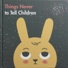 Things Never to Tell Children Cover Image