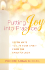 Putting Joy Into Practice: Seven Ways to Lift Your Spirit from the Early Church Cover Image