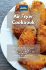 Air Fryer Cookbook: Affordable Recipes for Smart People on a Budget. What to Cook and How to Get Best Results. Air Fryer Oven Recipes for Cover Image