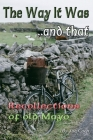 The Way It Was.. and That: Recollections of Old Mayo Cover Image
