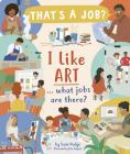 I Like Art … What Jobs Are There? Cover Image