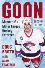 Goon: Memoir of a Minor League Hockey Enforcer, 2D Ed. Cover Image