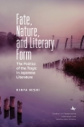 Fate, Nature, and Literary Form: The Politics of the Tragic in Japanese Literature Cover Image