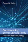 Deconstructing Energy Law and Policy: The Case of Nuclear Energy Cover Image