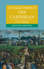 A Concise History of the Caribbean (Cambridge Concise Histories) Cover Image