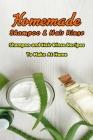 Homemade Shampoo & Hair Rinse: Shampoo and Hair Rinse Recipes To Make At Home: Shampoo & Hair Rinse at Home Cover Image