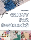 Cricut: For Beginners Cover Image