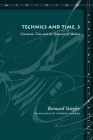 Technics and Time, 3: Cinematic Time and the Question of Malaise (Meridian: Crossing Aesthetics) Cover Image