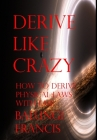 Derive Like Crazy Cover Image