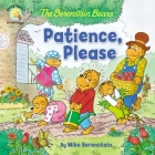 The Berenstain Bears Patience, Please Cover Image