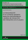 La Interpretación En El Contexto Sanitario: Aspectos Metodológicos Y Análisis de Interacción del Intérprete Con El Usuario (Studien Zur Romanischen Sprachwissenschaft Und Interkulturel #140) Cover Image