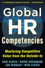 Global HR Competencies: Mastering Competitive Value from the Outside-In Cover Image