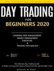 Day Trading for Beginners 2020: The Ultimate Day Trading Guide to Make a Living and Create a Passive Income with the Best Tools, Learning Risk Managem Cover Image