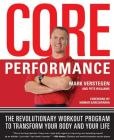 Core Performance: The Revolutionary Workout Program to Transform Your Body and Your Life Cover Image