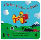 I Wish I Were a Pilot (Barefoot Board Books) Cover Image