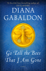 Go Tell the Bees That I Am Gone: A Novel (Outlander #9) Cover Image
