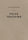 A Field Guide on False Teaching Cover Image