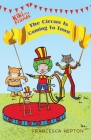 The Circus Is Coming To Town: Kiki and Friends Cover Image