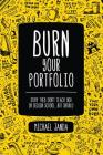 Burn Your Portfolio: Stuff They Don't Teach You in Design School, But Should Cover Image