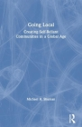 Going Local: Creating Self-Reliant Communities in a Global Age Cover Image