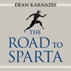 The Road to Sparta Lib/E: Reliving the Ancient Battle and Epic Run That Inspired the World's Greatest Footrace Cover Image