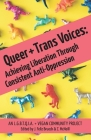 Queer and Trans Voices: Achieving Liberation Through Consistent Anti-Oppression Cover Image