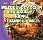 Feliz Dia de Accion de Gracias!/Happy Thanksgiving! (Felices Fiestas! / Happy Holidays!) Cover Image
