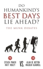 Do Humankind's Best Days Lie Ahead?: The Munk Debates Cover Image