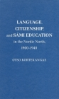 Language, Citizenship, and Sámi Education in the Nordic North, 1900-1940 (McGill-Queen's Indigenous and Northern Studies) Cover Image