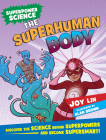 The Superhuman Body: Discover the Science Behind Superpowers ... and Become Supersmart! Cover Image