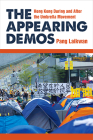 The Appearing Demos: Hong Kong During and After the Umbrella Movement Cover Image