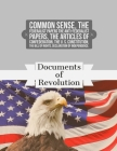 Documents of Revolution: Common Sense, The Complete Federalist and Anti-Federalist Papers, The Articles of Confederation, The Articles of Confe Cover Image