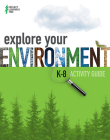 Explore Your Environment: K-8 Activity Guide Cover Image