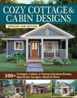 Cozy Cottage & Cabin Designs, Updated 2nd Edition: 200+ Cottages, Cabins, A-Frames, Vacation Homes, Apartment Garages, Sheds & More Cover Image