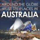 Around The Globe - Must See Places in Australia Cover Image