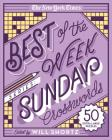 The New York Times Best of the Week Series: Sunday Crosswords: 50 Extra Large Puzzles (The New York Times Crossword Puzzles) Cover Image