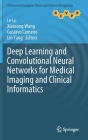 Deep Learning and Convolutional Neural Networks for Medical Imaging and Clinical Informatics (Advances in Computer Vision and Pattern Recognition) Cover Image