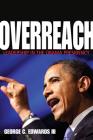 Overreach: Leadership in the Obama Presidency Cover Image