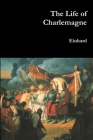 The Life of Charlemagne Cover Image