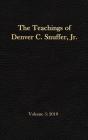 The Teachings of Denver C. Snuffer, Jr. Volume 5: 2018: Reader's Edition Hardback, 6 x 9 in. Cover Image