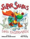 Super Saurus Saves Kindergarten Cover Image