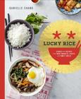 Lucky Rice: Stories and Recipes from Night Markets, Feasts, and Family Tables: A Cookbook Cover Image
