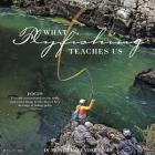 What Fly Fishing Teaches Us 2019 Wall Calendar Cover Image
