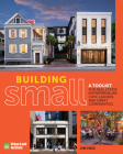 Building Small: A Toolkit for Real Estate Entrepreneurs, Civic Leaders, and Great Communities Cover Image
