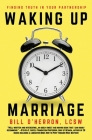 Waking Up Marriage: Finding Truth Inside Your Partnership Cover Image