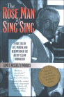 The Rose Man of Sing Sing: A True Tale of Life, Murder, and Redemption in the Age of Yellow Journalism (Communications and Media Studies #8) Cover Image