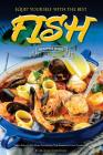 Equip Yourself with the Best Fish Recipes Ever: That's Easy to Do When Consulting This Awesome Food Cookbook! Cover Image