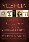 Yeshua: A Guide to the Real Jesus and the Original Church Cover Image